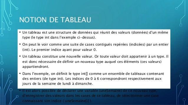 NOTION DE TABLEAU • Un tableau est une structure de données qui réunit des valeurs (données) d'un même type (le type int d...