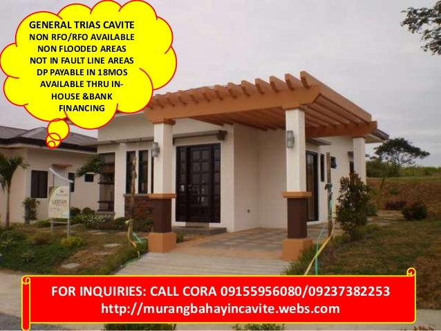 GENERAL TRIAS CAVITENON RFO/RFO AVAILABLE NON FLOODED AREASNOT IN FAULT LINE AREAS DP PAYABLE IN 18MOS  AVAILABLE THRU IN-...