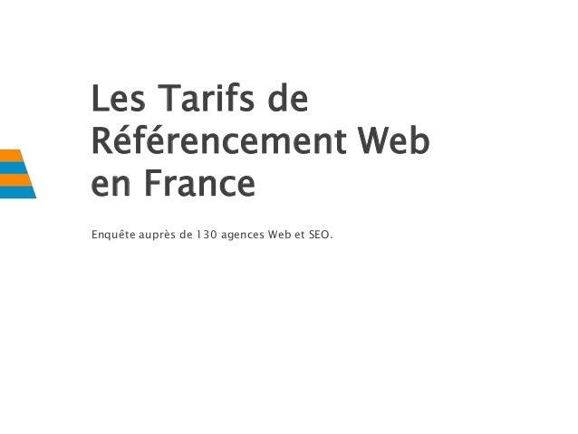 Les Tarifs de Référencement Web en France Enquête auprès de 130 agences Web et SEO.