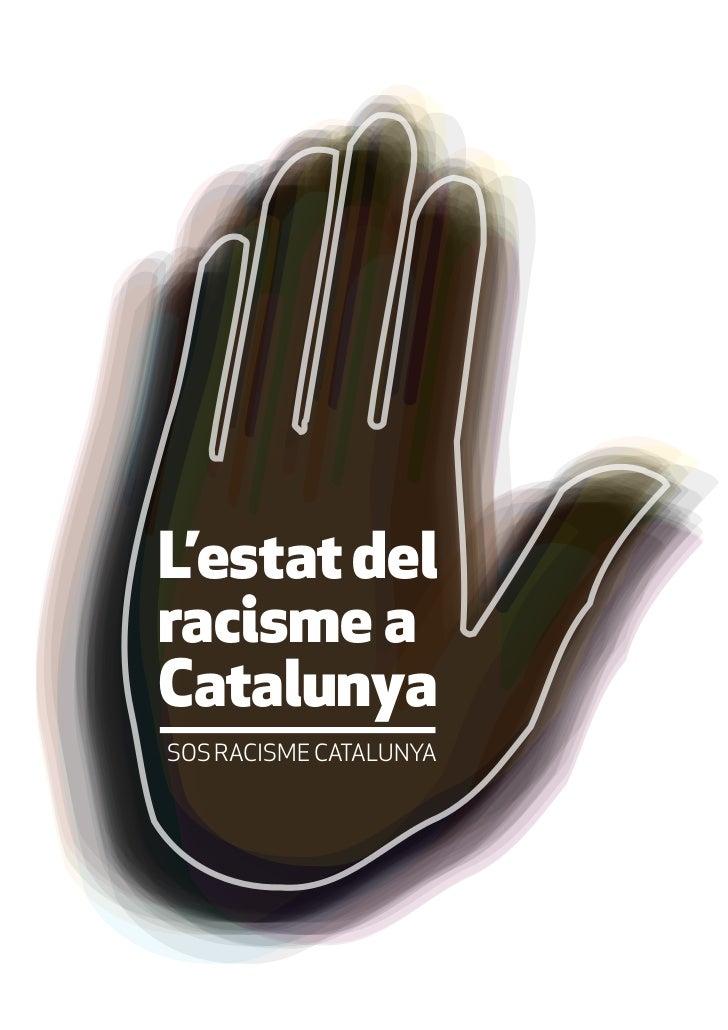L'estat delracisme aCatalunyaSOS RACISME CATALUNYA