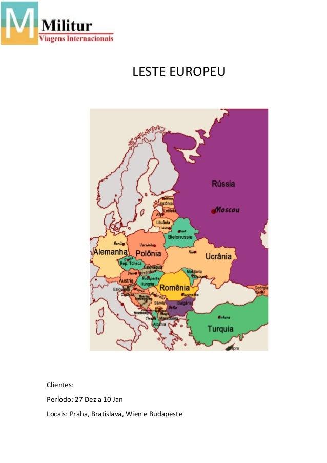 LESTE EUROPEU Clientes: Período: 27 Dez a 10 Jan Locais: Praha, Bratislava, Wien e Budapeste