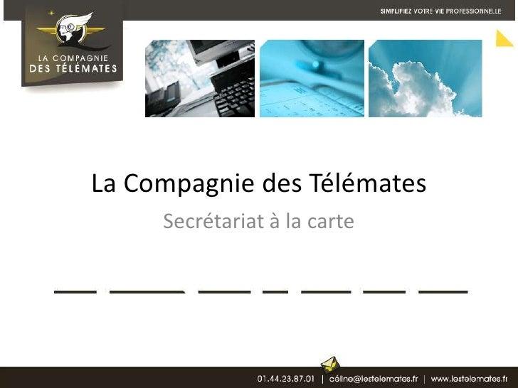 La Compagnie des Télémates<br />Secrétariat à la carte<br />