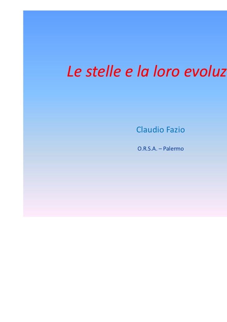 Le stelle e la loro evoluzione           Claudio Fazio           O.R.S.A. – Palermo