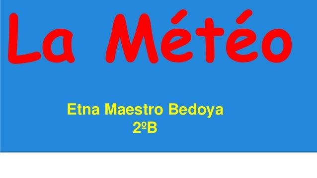 La Météo Etna Maestro Bedoya 2ºB