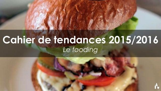 Cahier de tendances 2015/2016 Le fooding