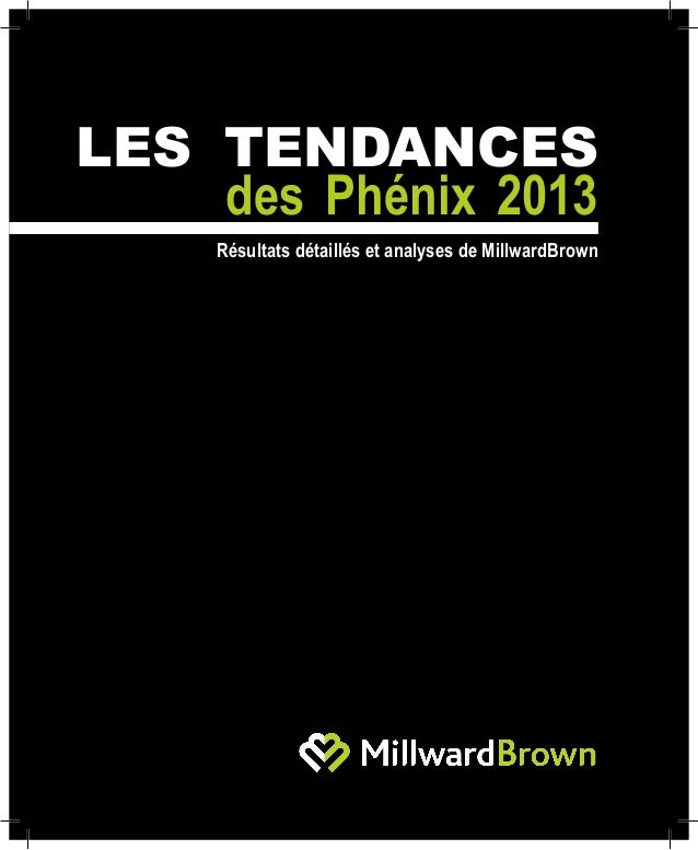 LES TENDANCES    des Phénix 2013     Résultats détaillés et analyses de MillwardBrown