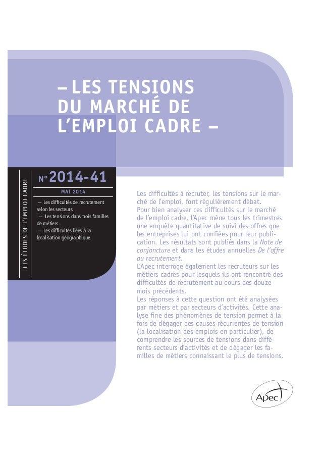 – LES TENSIONS DU MARCHÉ DE L'EMPLOI CADRE – Les difficultés à recruter, les tensions sur le mar- ché de l'emploi, font ré...