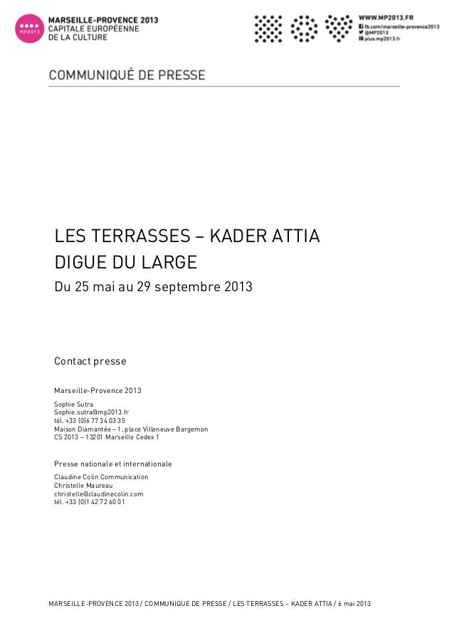 MARSEILLE-PROVENCE 2013 / COMMUNIQUE DE PRESSE / LES TERRASSES – KADER ATTIA / 6 mai 20131Contact presseMarseille-Provenc...