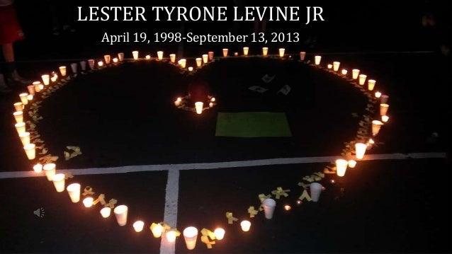 LESTER TYRONE LEVINE JR April 19, 1998-September 13, 2013