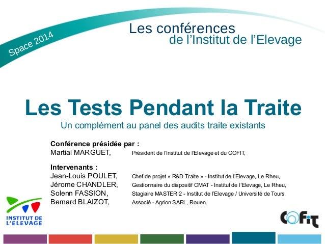 Les conférences  de l'Institut de l'Elevage  Space 2014  Les Tests Pendant la Traite  Un complément au panel des audits tr...