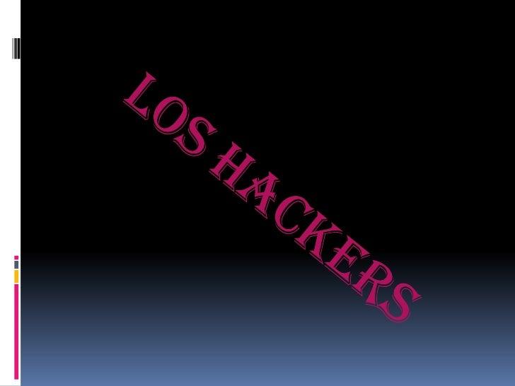 LOS HACKERS<br />