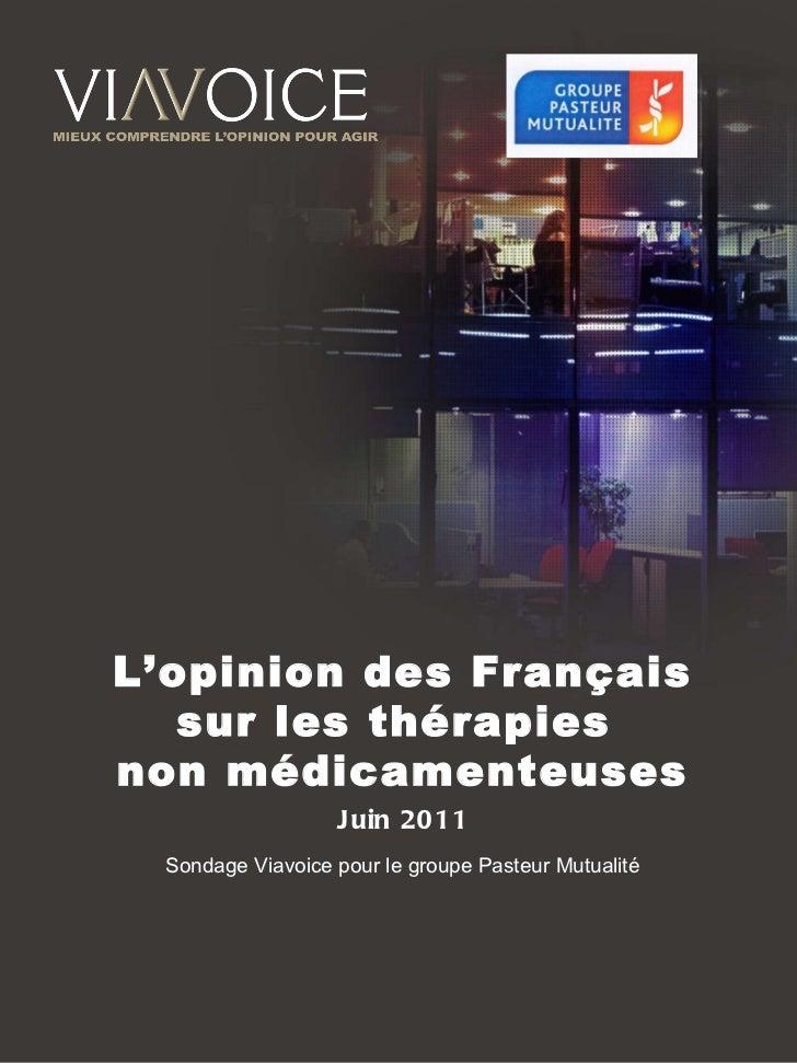 L'opinion des Français sur les thérapies  non médicamenteuses Juin 2011 Sondage Viavoice pour le groupe Pasteur Mutualité