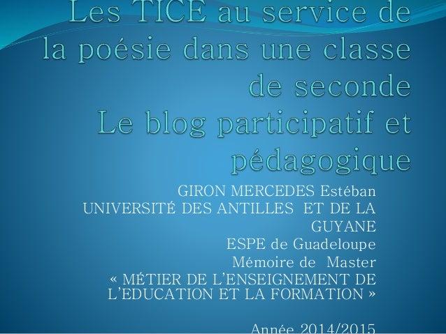 GIRON MERCEDES Estéban UNIVERSITÉ DES ANTILLES ET DE LA GUYANE ESPE de Guadeloupe Mémoire de Master « MÉTIER DE L'ENSEIGNE...