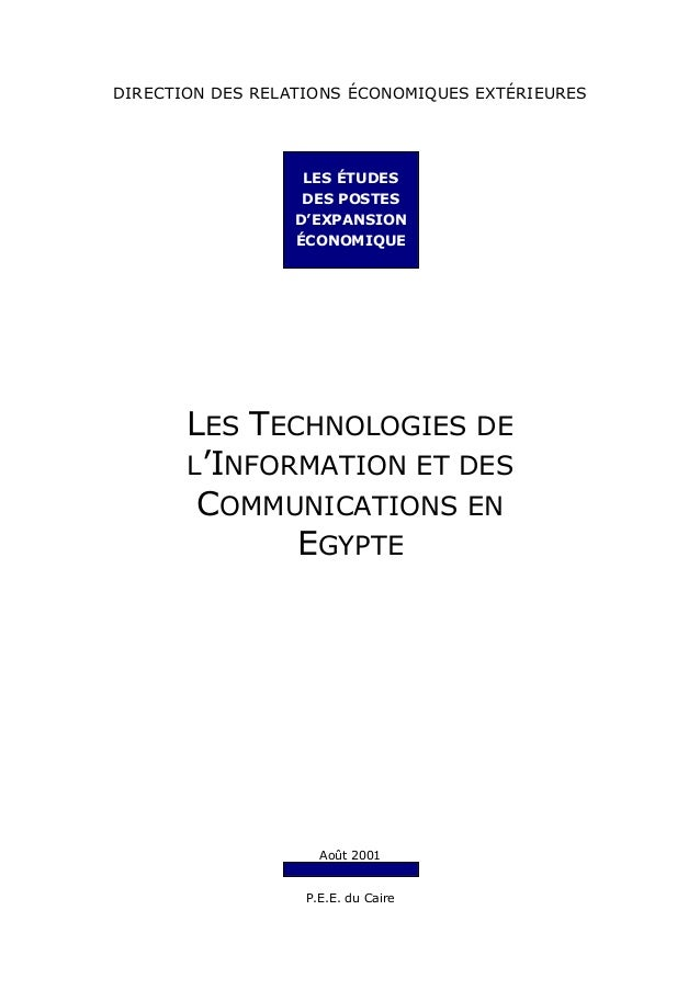 DIRECTION DES RELATIONS ÉCONOMIQUES EXTÉRIEURES LES TECHNOLOGIES DE L'INFORMATION ET DES COMMUNICATIONS EN EGYPTE Août 200...