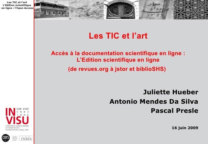 Les TIC et l'art  L'Edition scientifique en ligne : l'Open Access                                             Les TIC et l...