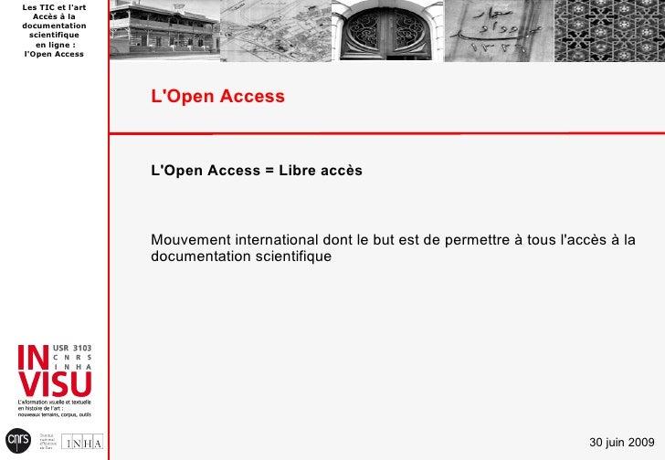 Les TIC et l'art    Accès à la documentation   scientifique    en ligne : l'Open Access                        L'Open Acce...