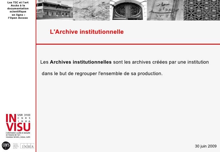 Les TIC et l'art    Accès à la documentation   scientifique    en ligne : l'Open Access                            L'Archi...