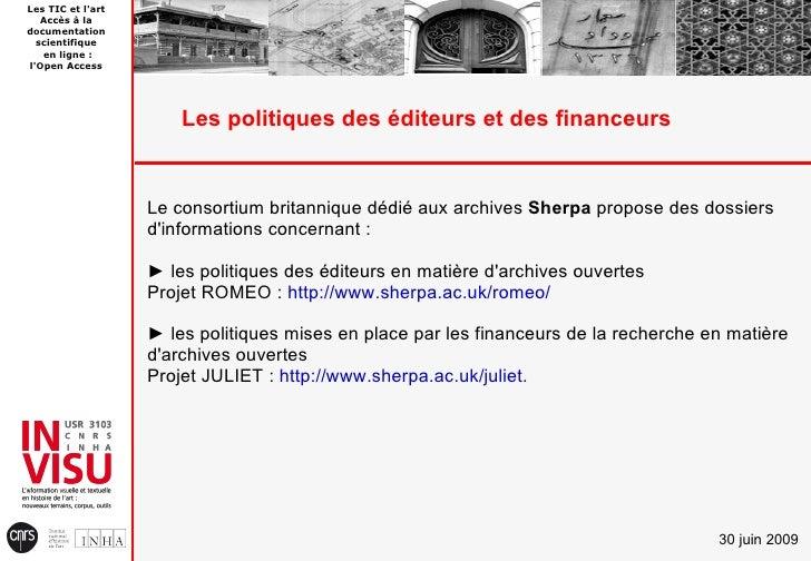 Les TIC et l'art    Accès à la documentation   scientifique    en ligne : l'Open Access                            Les pol...