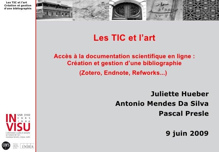 Les TIC et l'art Accès à la documentation scientifique en ligne : Création et gestion d'une bibliographie (Zotero, Endnote...