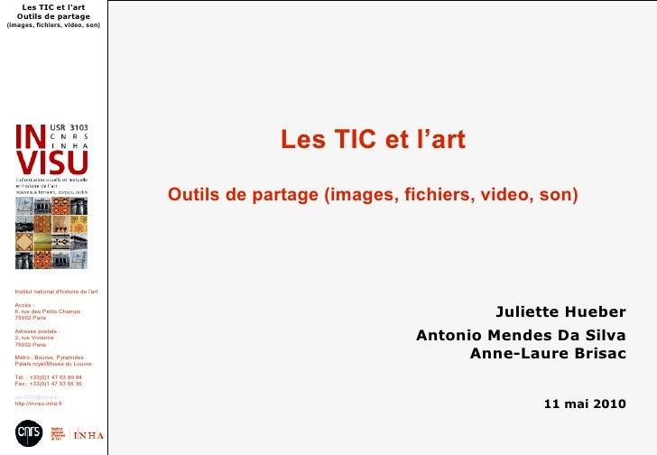 Les TIC et l'art    Outils de partage (images, fichiers, video, son)                                                      ...