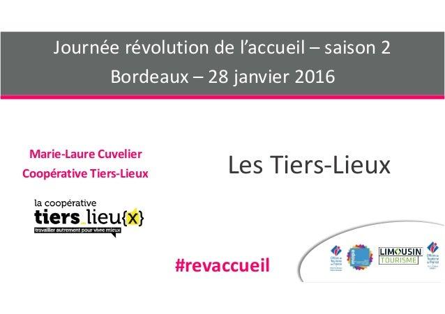 LesTiers-Lieux Marie-LaureCuvelier CoopérativeTiers-Lieux Journéerévolutiondel'accueil–saison2 Bordeaux–28ja...