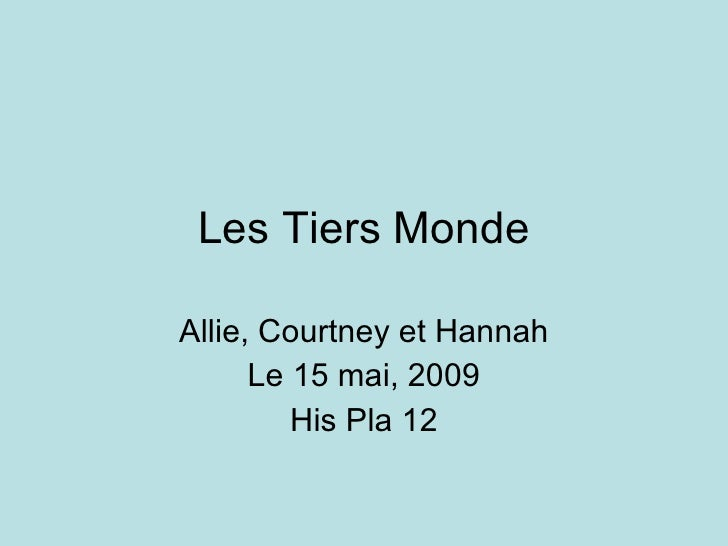 Les Tiers Monde Allie, Courtney et Hannah Le 15 mai, 2009 His Pla 12