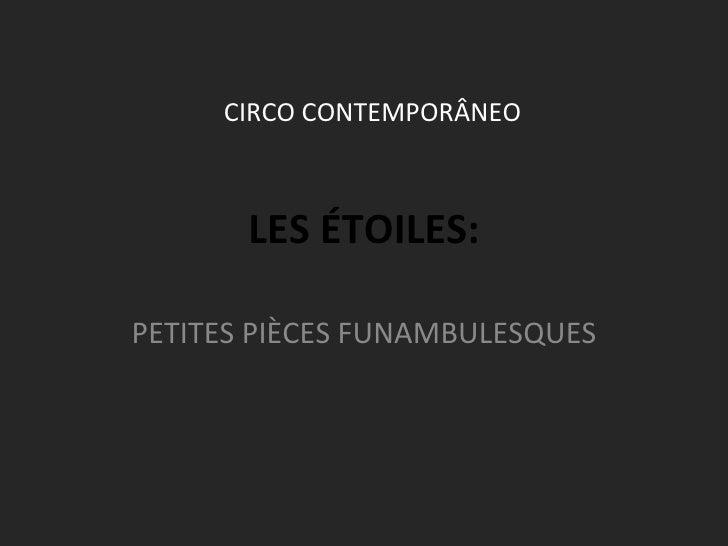 LES ÉTOILES: PETITES PIÈCES FUNAMBULESQUES CIRCO CONTEMPORÂNEO