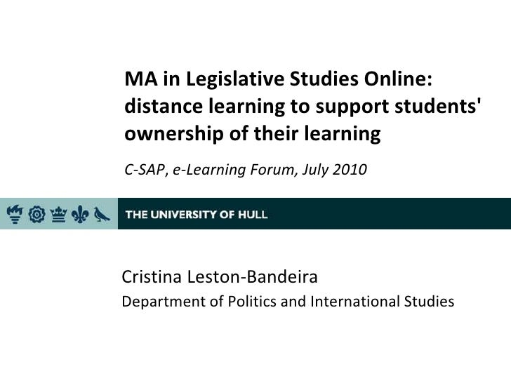 MA in Legislative Studies Online: distance learning to support students' ownership of their learning C-SAP, e-Learning For...