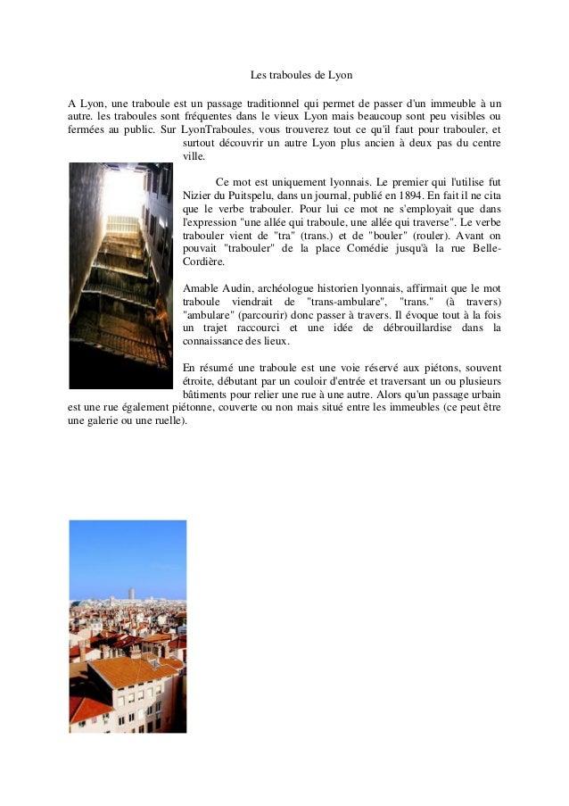 Les traboules de LyonA Lyon, une traboule est un passage traditionnel qui permet de passer dun immeuble à unautre. les tra...