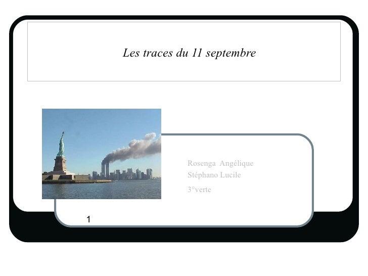 Les traces du 11 septembre Rosenga  Angélique Stéphano Lucile 3°verte   1