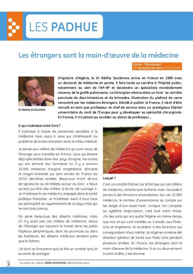 4 LES PADHUE w w Les étrangers sont la main-d'œuvre de la médecine Originaire d'Algérie, le Dr Rédha Souilamas arrive en F...