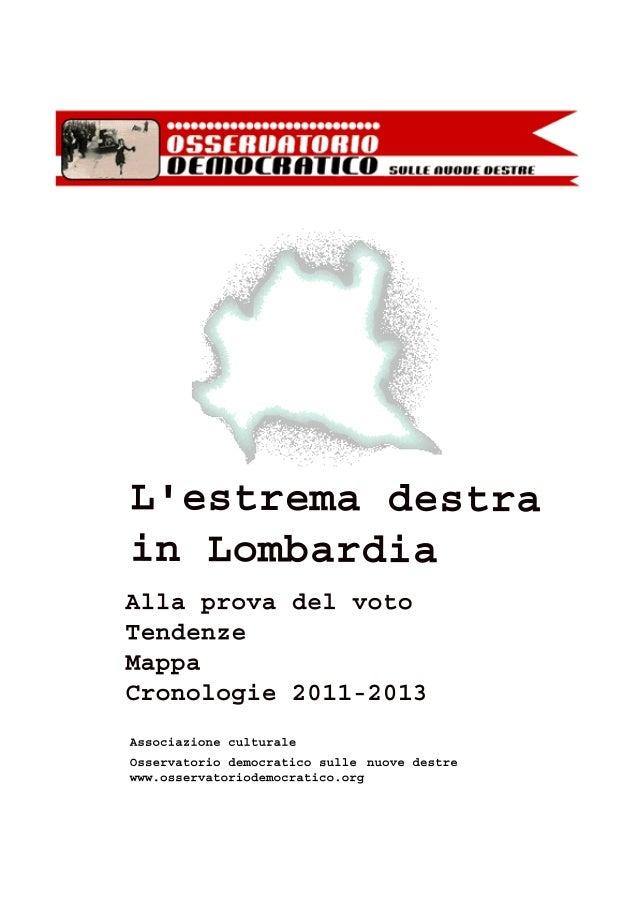 Questo dossier intende fornire, in piena campagna elettorale, alcuneinformazioni sull'estrema destra lombarda, circa le su...