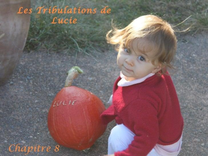 Les Tribulations de Lucie Chapitre 8