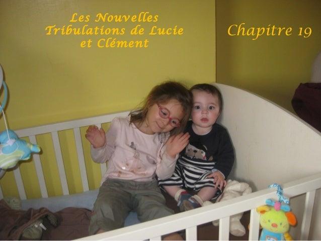 Les Nouvelles Tribulations de Lucie et Clément Chapitre 19