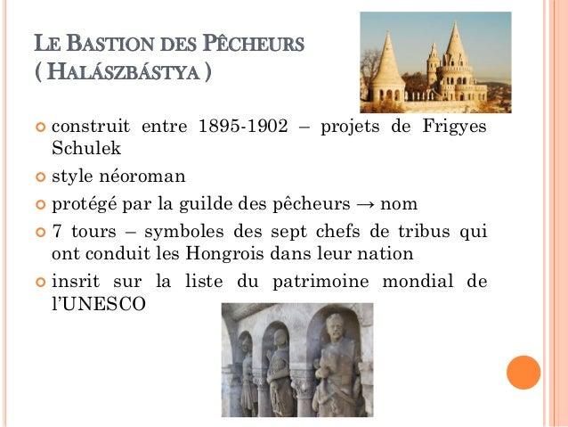 LE BASTION DES PÊCHEURS ( HALÁSZBÁSTYA )  construit entre 1895-1902 – projets de Frigyes Schulek  style néoroman  proté...