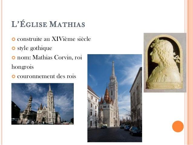 L'ÉGLISE MATHIAS  construite au XIVième siècle  style gothique  nom: Mathias Corvin, roi hongrois  couronnement des ro...