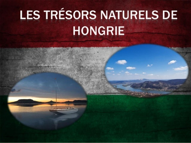 Les trésors naturels   hongrie Slide 2