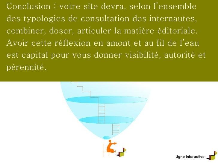 Ligne interactive Conclusion : votre site devra, selon l'ensemble des typologies de consultation des internautes, combiner...