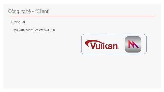 """Công nghệ - """"Client"""" - Tương lai - Vulkan, Metal & WebGL 3.0"""