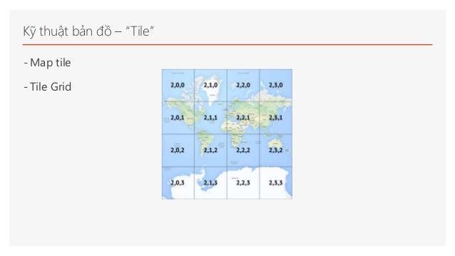 """Kỹ thuật bản đồ – """"Tile"""" - Map tile - Tile Grid"""