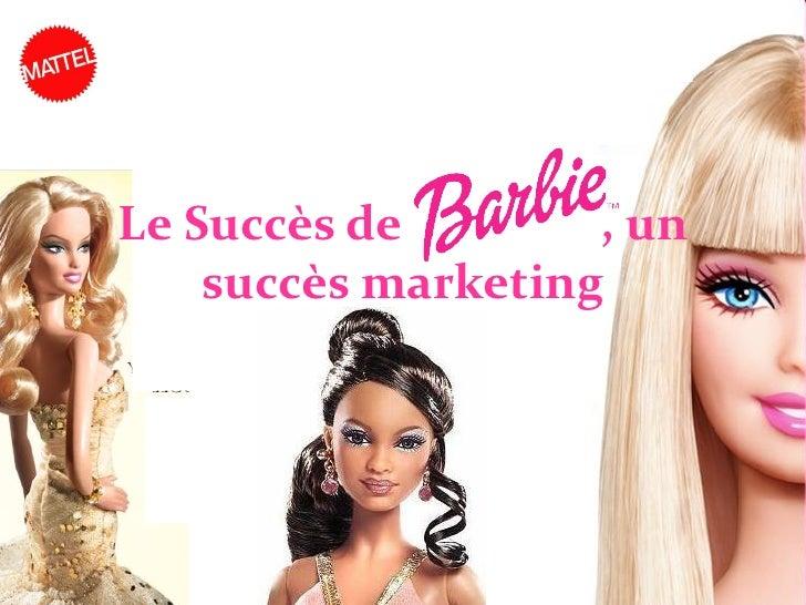 Le Succès de Barbie, un     succès marketing