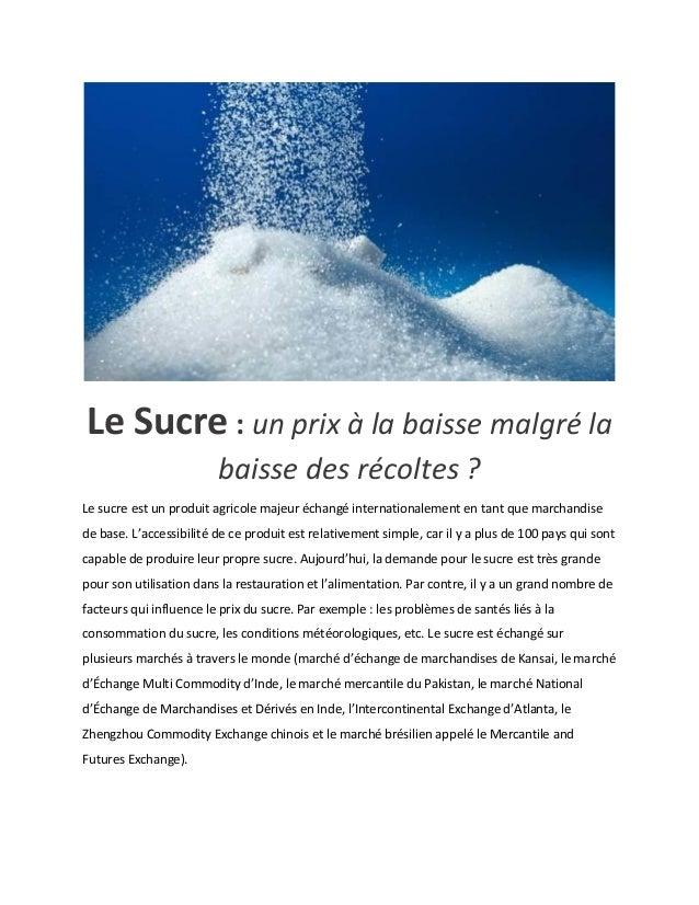 Le Sucre : un prix à la baisse malgré la baisse des récoltes ?  Le sucre est un produit agricole majeur échangé internatio...
