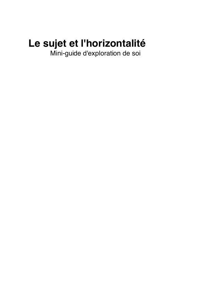 !  Le sujet et l'horizontalité! ! !  Mini-guide d'exploration de soi !