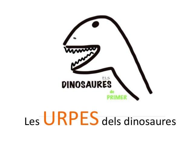 Les URPES dels dinosaures