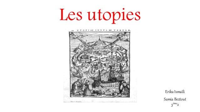 Les utopies Erika Ismaïli Samia Beztout 3ème2