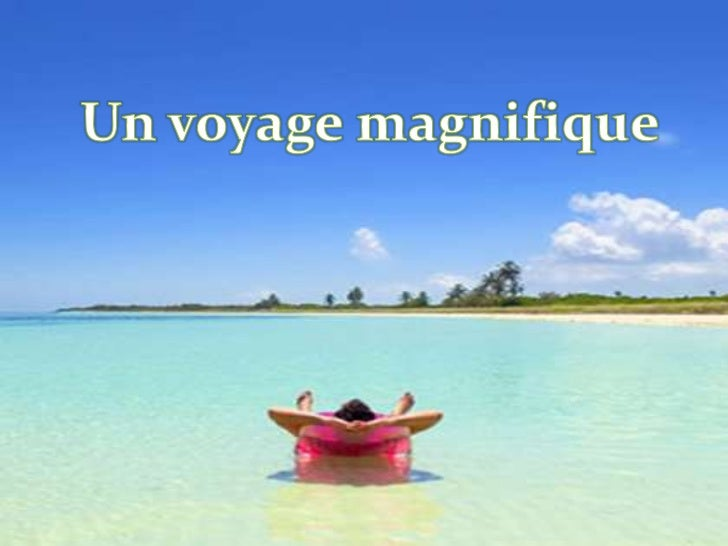 Un voyage magnifique<br />