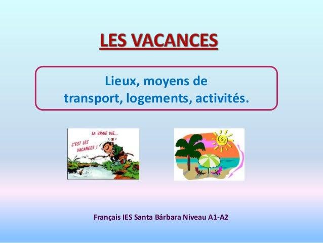 Lieux, moyens detransport, logements, activités.     Français IES Santa Bárbara Niveau A1-A2