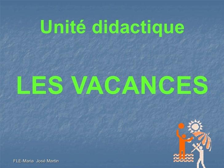 Unité didactique LES VACANCESFLE-Maria José Martin