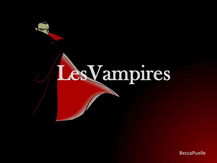 LesVampires<br />BeccaPuelle<br />