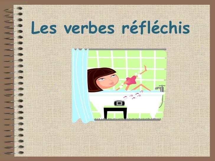 Les verbes réfléchis